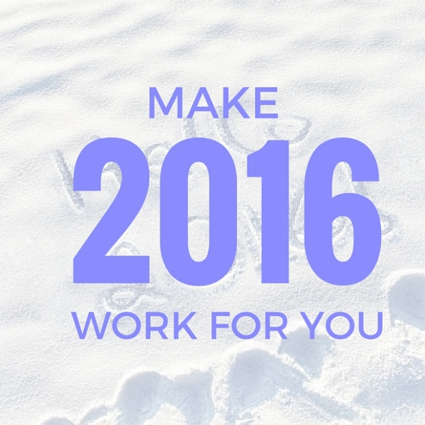 make 2016 work for you