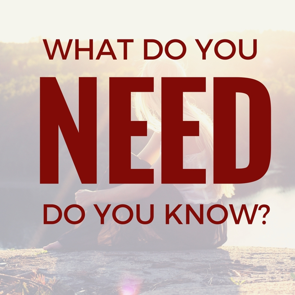 WHAT DO YOU NEED-