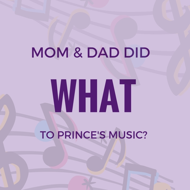 MOM AND DAD DID WHAT TO PRINCE'S MUSIC?-3