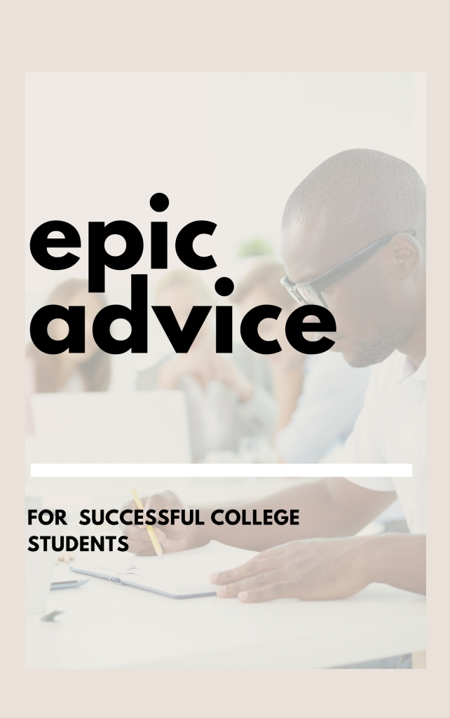 epic advice for college students (1)